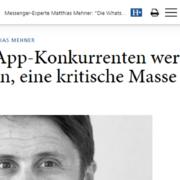 Messenger-Experte-Mehner-Die WhatsApp-Konkurrenten werden es schwer haben, eine kritische Masse aufzubauen-Horizont
